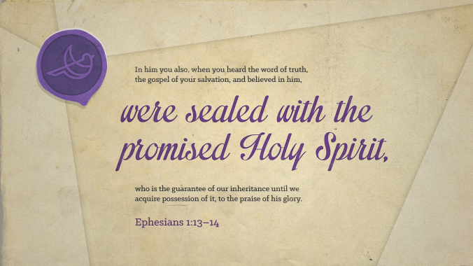 Holy Spirit_Ephesians 113–14 [widescreen].png